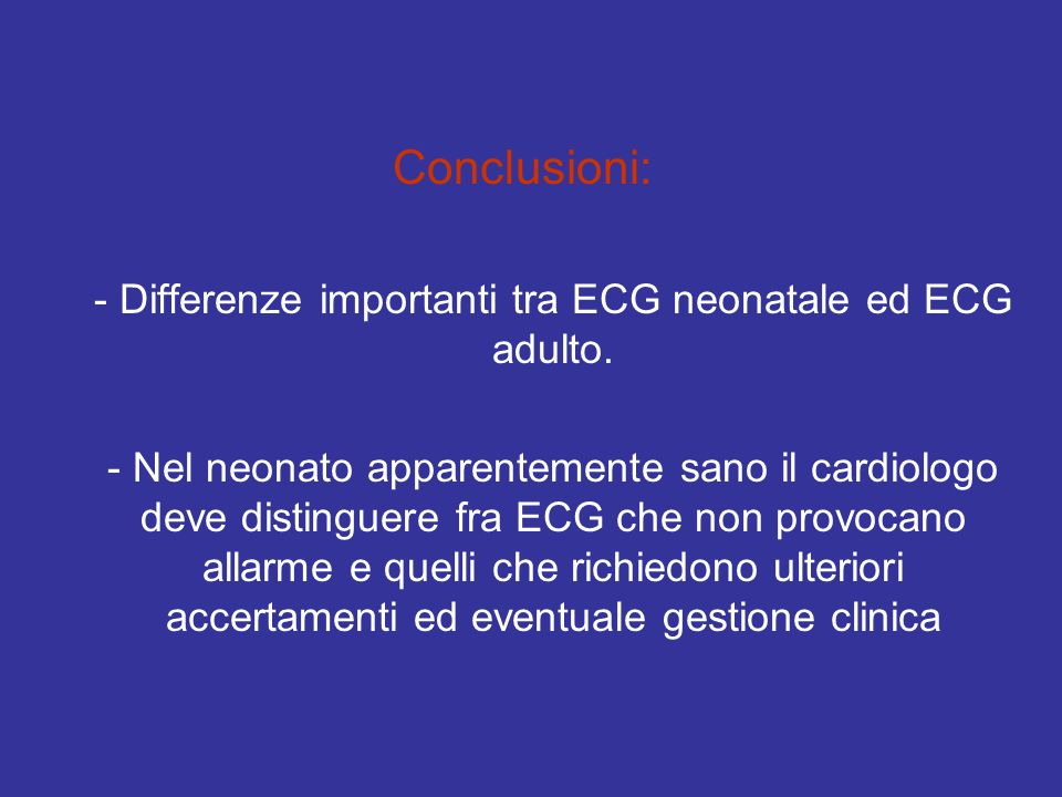 - Differenze importanti tra ECG neonatale ed ECG adulto.