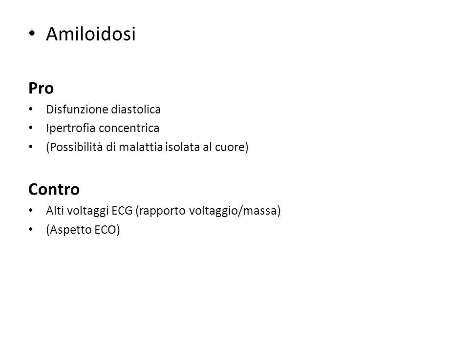 Amiloidosi Pro Contro Disfunzione diastolica Ipertrofia concentrica