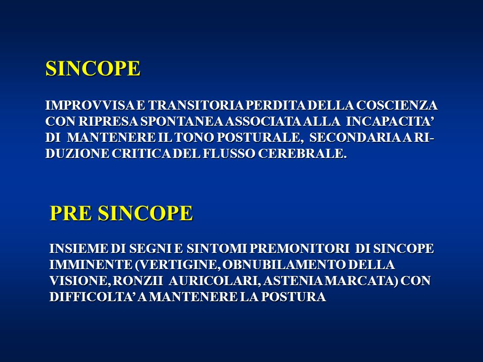 SINCOPE PRE SINCOPE IMPROVVISA E TRANSITORIA PERDITA DELLA COSCIENZA