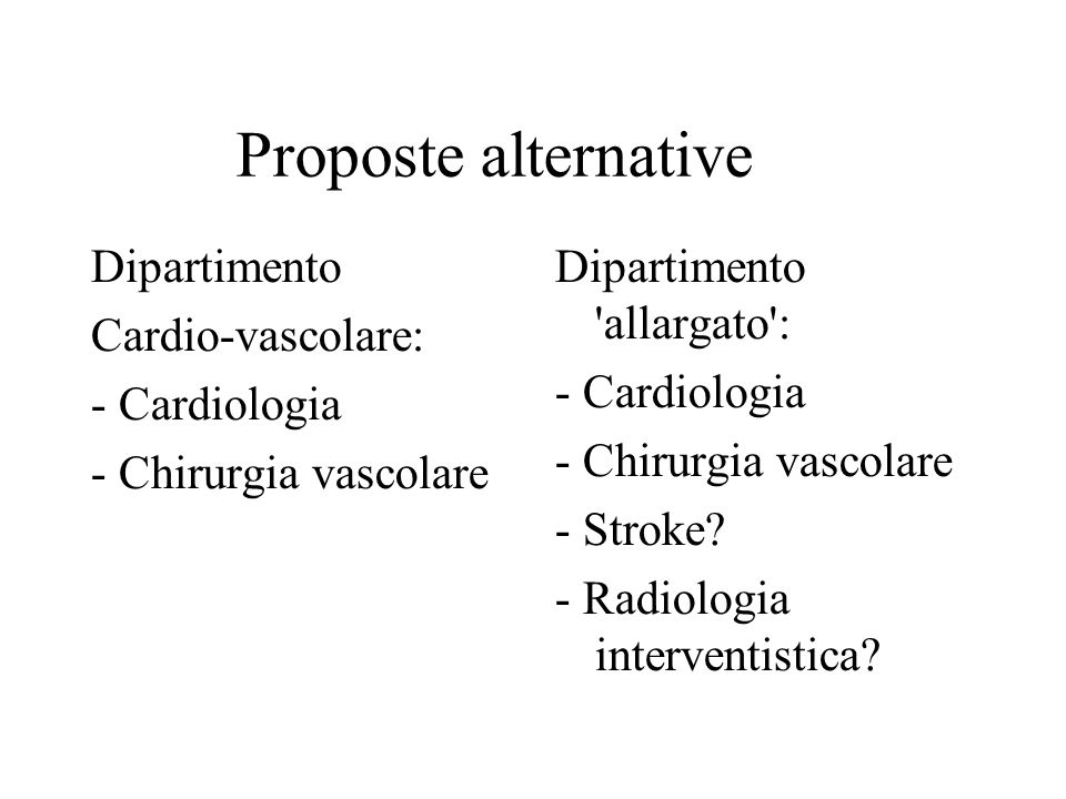 Proposte alternative Dipartimento Cardio-vascolare: - Cardiologia
