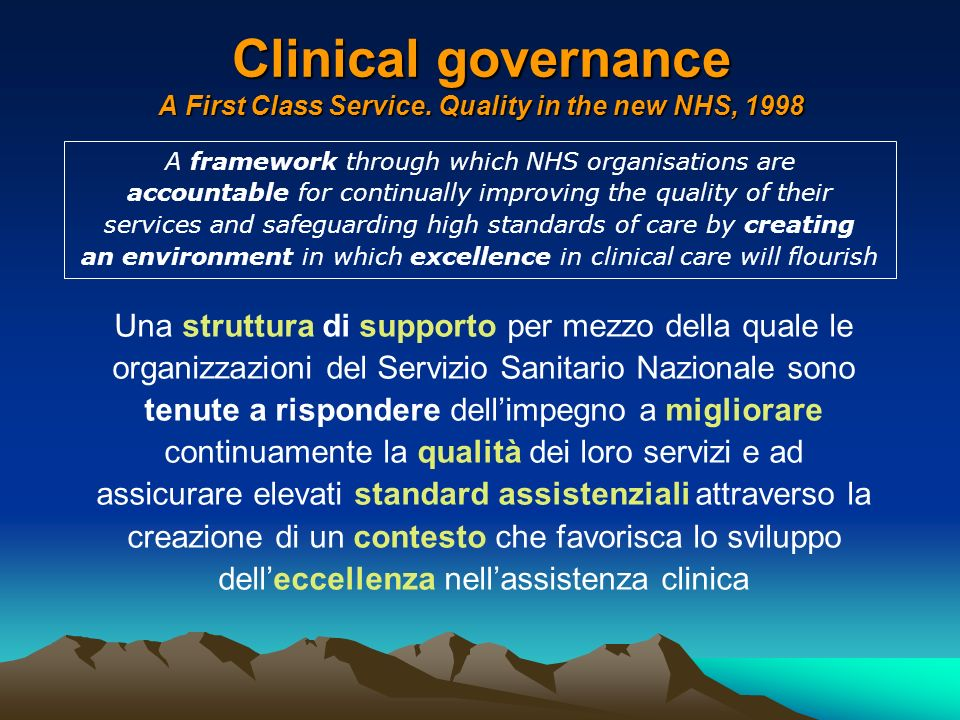 Clinical governance A First Class Service. Quality in the new NHS, 1998