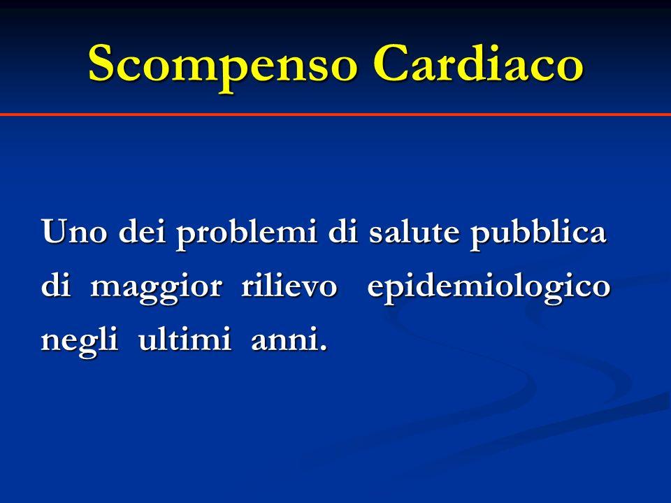 Scompenso Cardiaco Uno dei problemi di salute pubblica