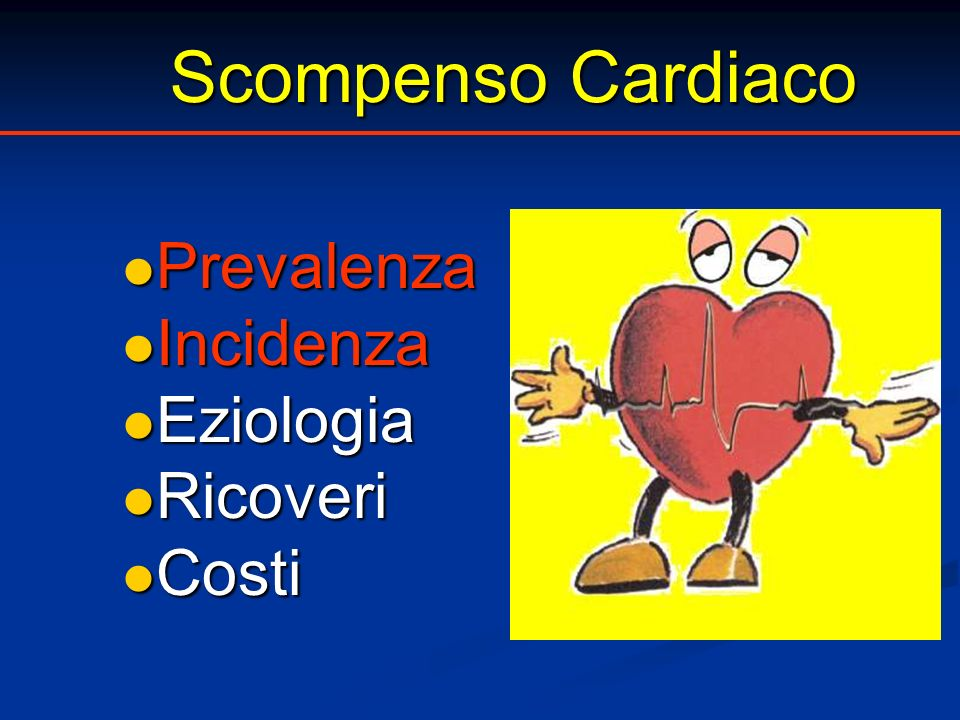 Scompenso Cardiaco Prevalenza Incidenza Eziologia Ricoveri Costi