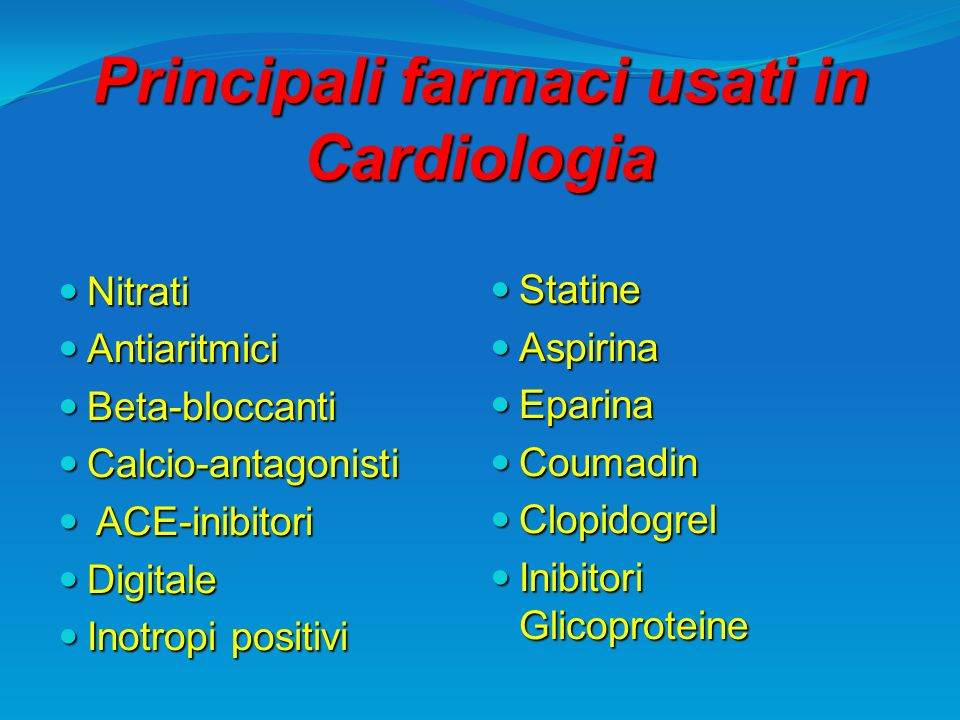 Principali farmaci usati in Cardiologia