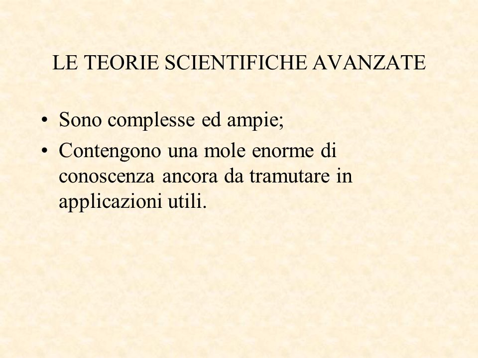 LE TEORIE SCIENTIFICHE AVANZATE