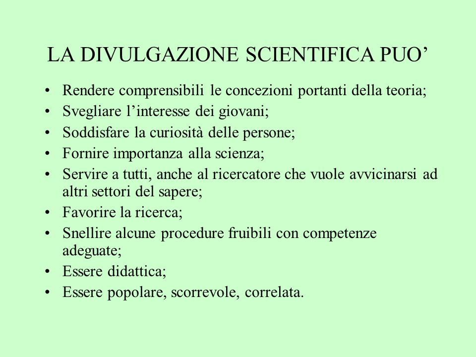 LA DIVULGAZIONE SCIENTIFICA PUO'