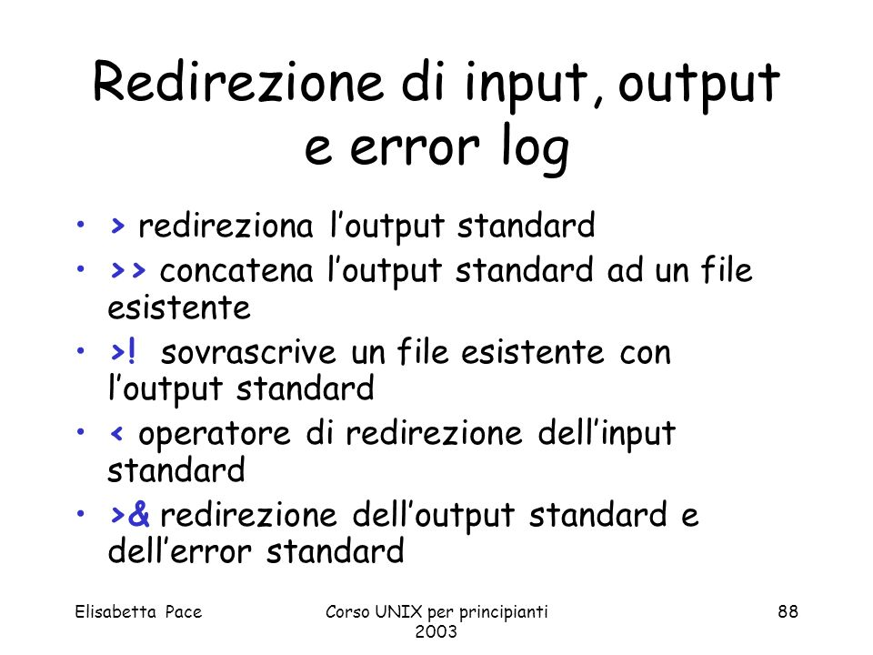 Redirezione di input, output e error log