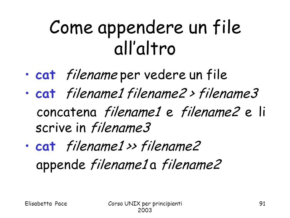 Come appendere un file all'altro