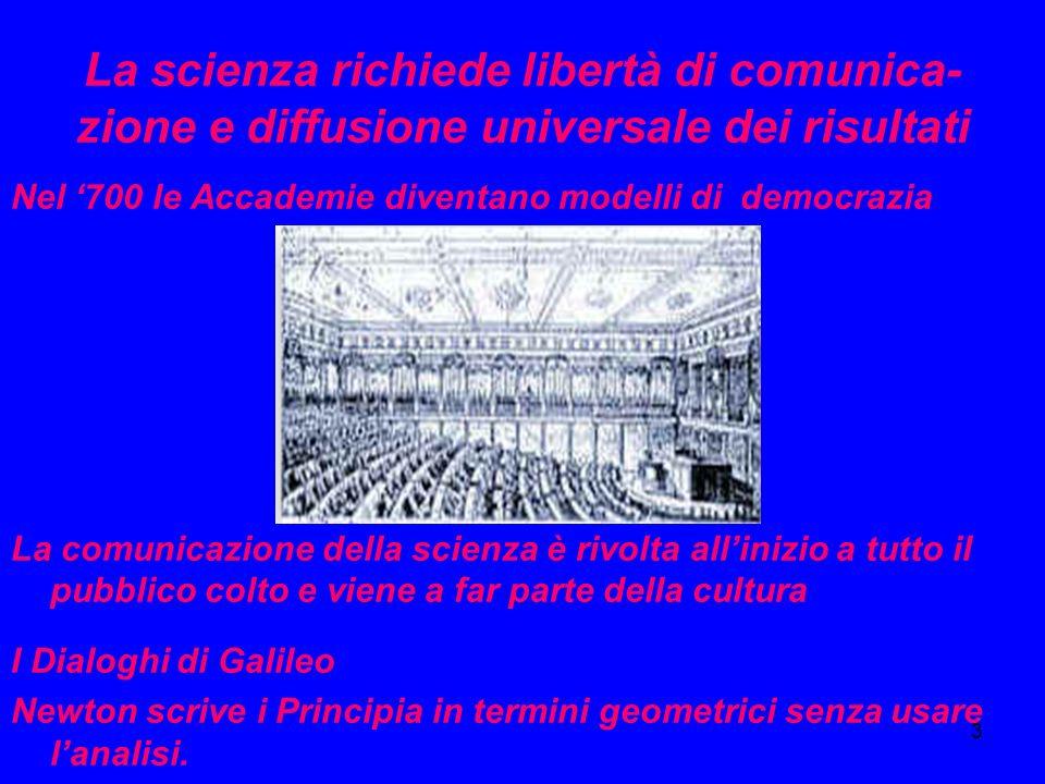 La scienza richiede libertà di comunica- zione e diffusione universale dei risultati