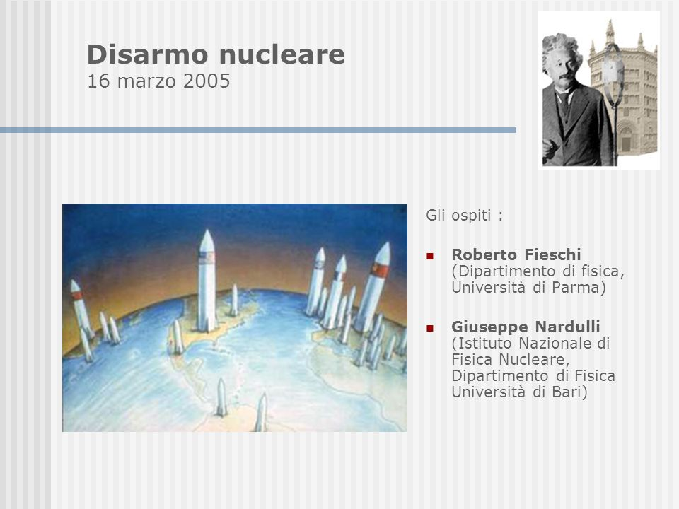 Disarmo nucleare 16 marzo 2005 Gli ospiti :
