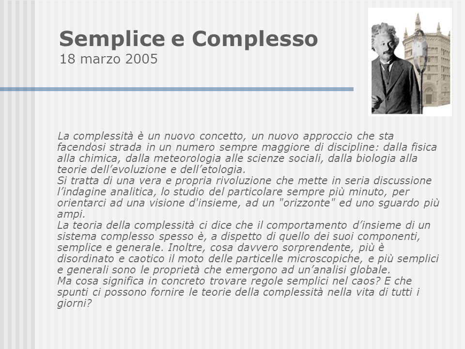 Semplice e Complesso 18 marzo 2005