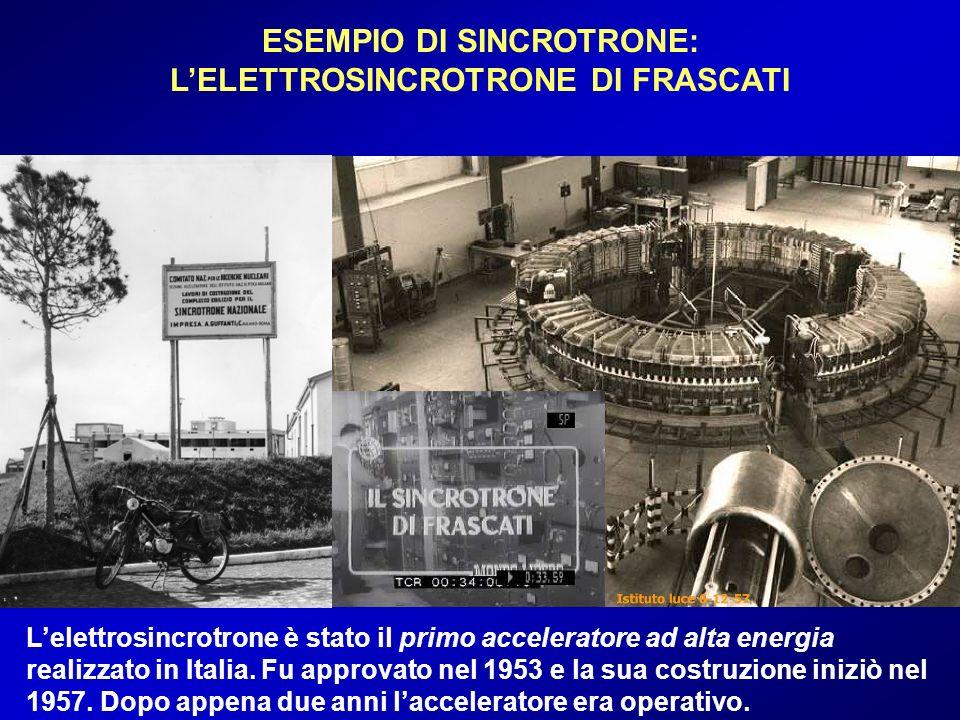 ESEMPIO DI SINCROTRONE: L'ELETTROSINCROTRONE DI FRASCATI