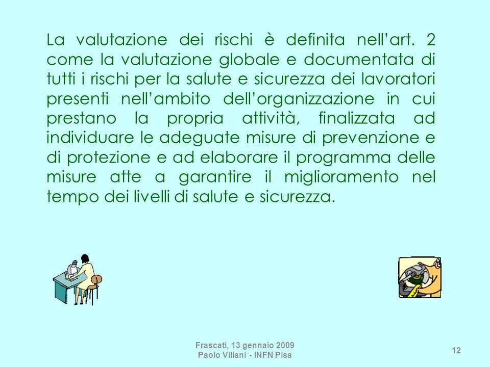 Frascati, 13 gennaio 2009 Paolo Villani - INFN Pisa
