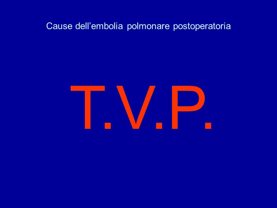 Cause dell'embolia polmonare postoperatoria