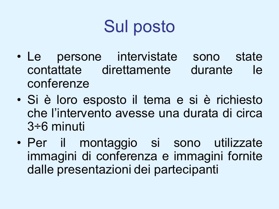 Sul postoLe persone intervistate sono state contattate direttamente durante le conferenze.