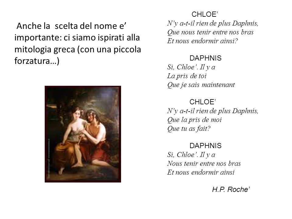 CHLOE' N'y a-t-il rien de plus Daphnis, Que nous tenir entre nos bras. Et nous endormir ainsi DAPHNIS.