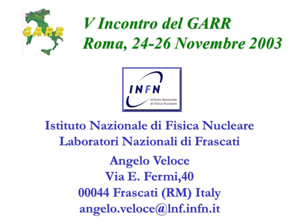 V Incontro del GARR Roma, 24-26 Novembre 2003