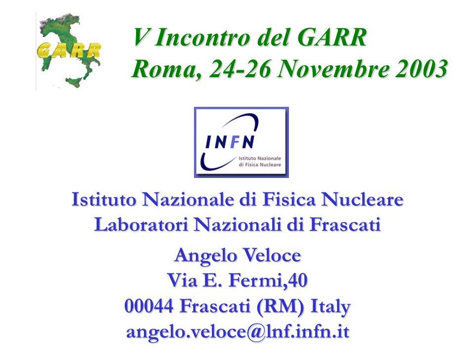 V Incontro del GARR Roma, 24-26 Novembre 2003
