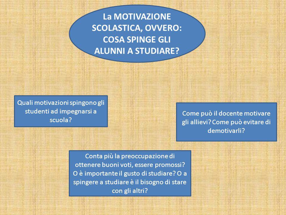 La MOTIVAZIONE SCOLASTICA, OVVERO: COSA SPINGE GLI ALUNNI A STUDIARE