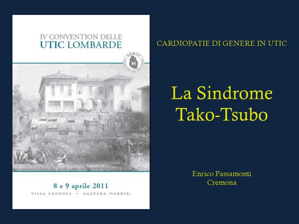 CARDIOPATIE DI GENERE IN UTIC La Sindrome Tako-Tsubo Enrico Passamonti Cremona