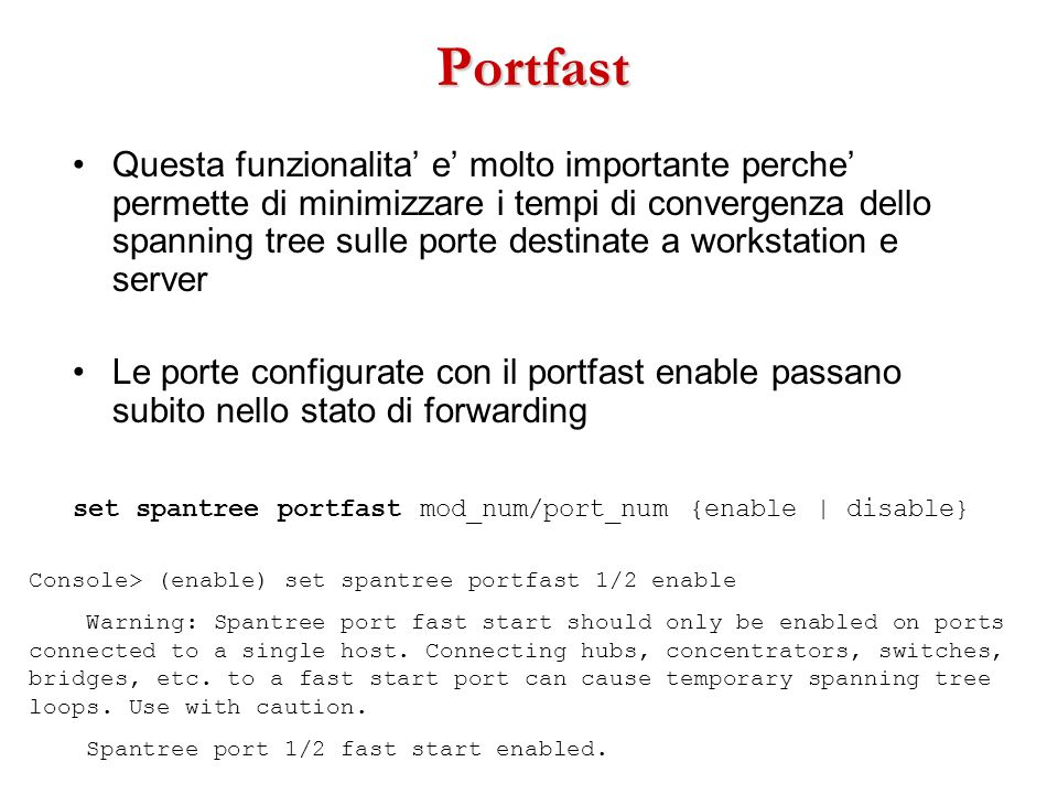 set spantree portfast mod_num/port_num {enable | disable}