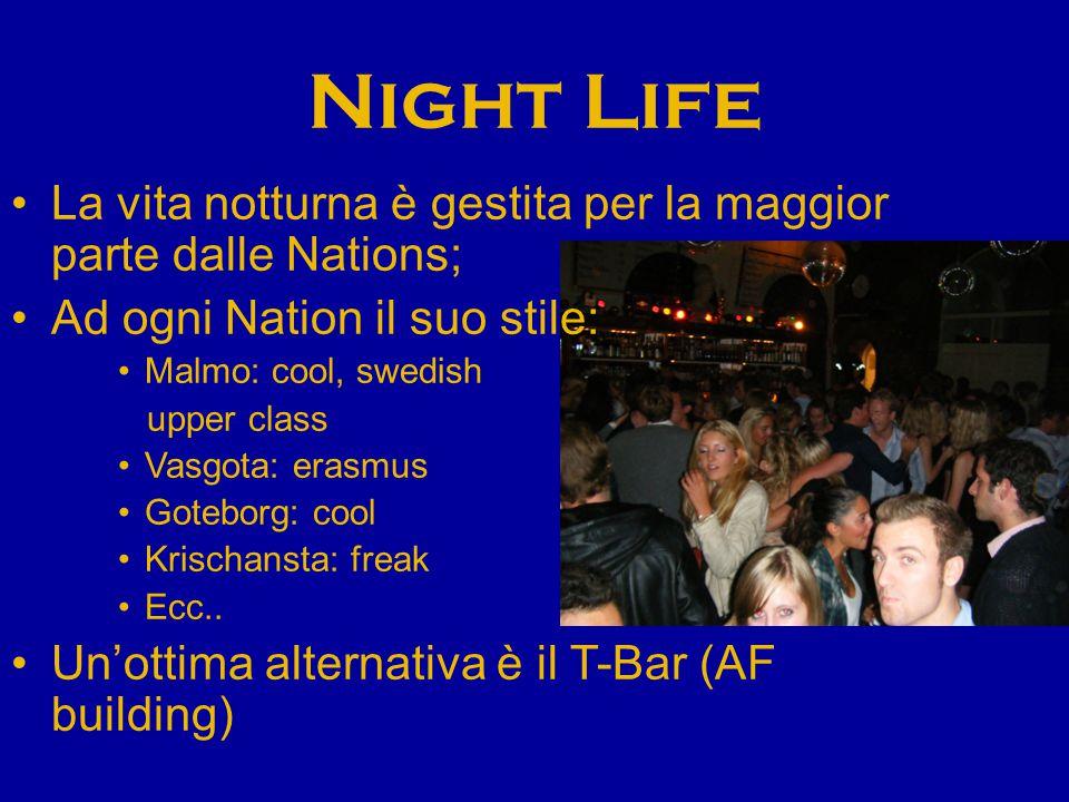 Night Life La vita notturna è gestita per la maggior parte dalle Nations; Ad ogni Nation il suo stile: