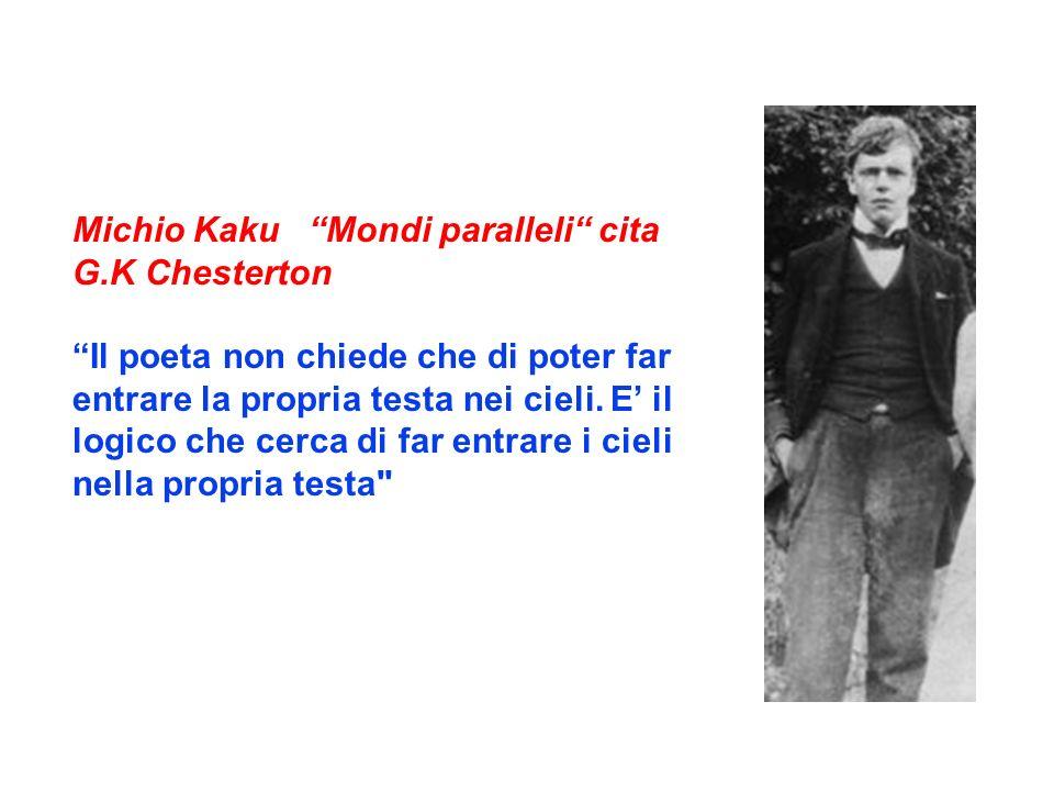 Michio Kaku Mondi paralleli cita G.K Chesterton