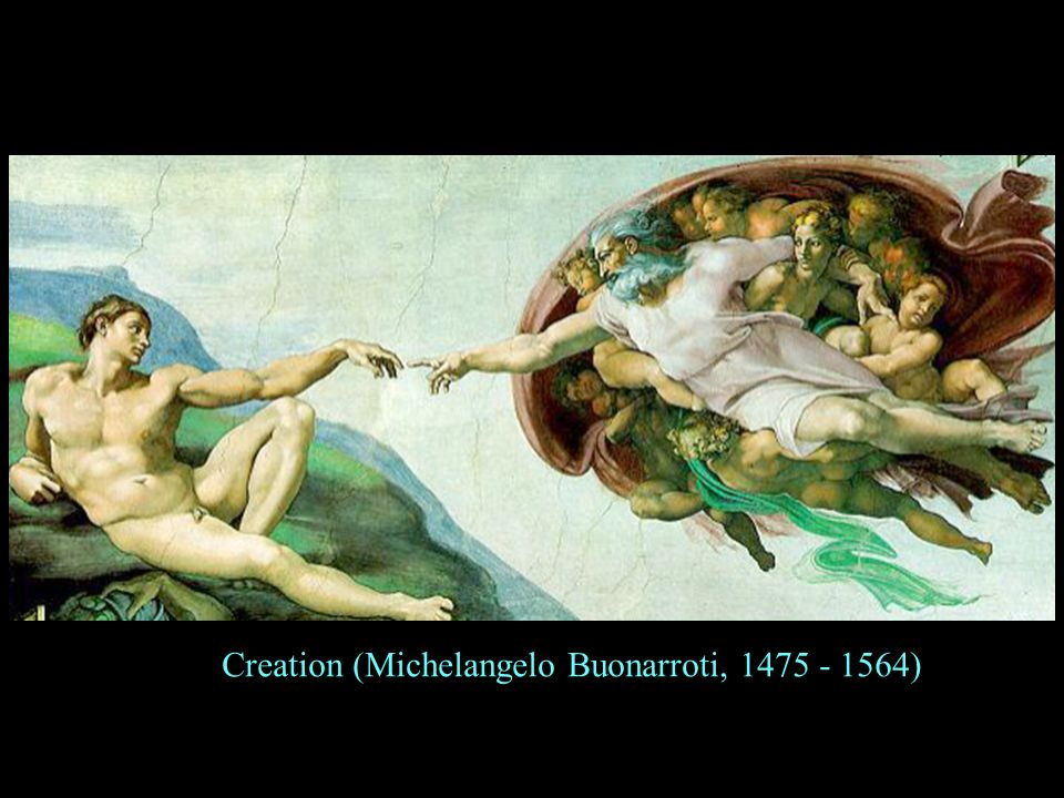 Creation (Michelangelo Buonarroti, 1475 - 1564)
