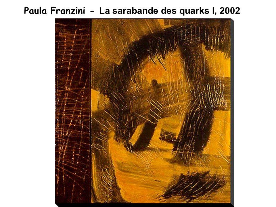 Paula Franzini - La sarabande des quarks I, 2002
