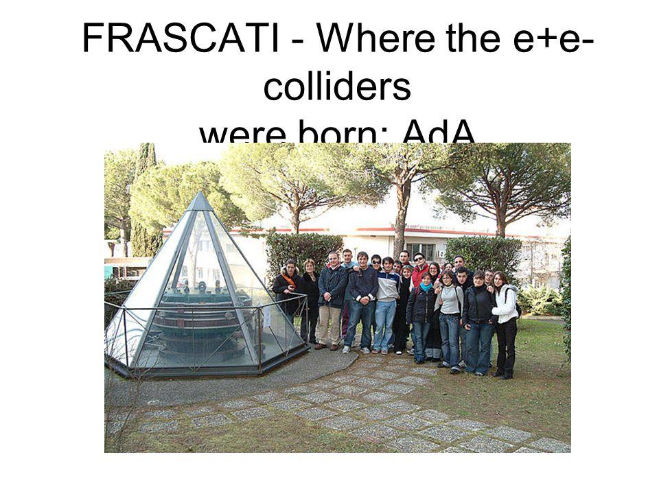 FRASCATI - Where the e+e- colliders were born: AdA
