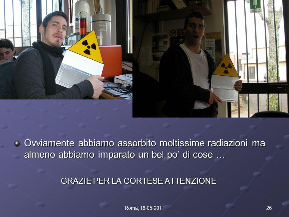 Ovviamente abbiamo assorbito moltissime radiazioni ma almeno abbiamo imparato un bel po' di cose …