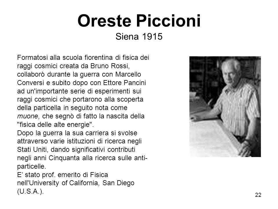 Incontrri di Fisica 1-3 ottobre 2007. Oreste Piccioni Siena 1915.
