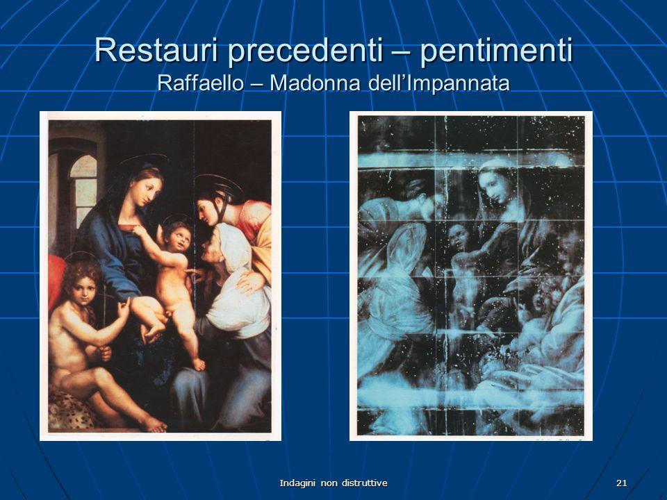 Restauri precedenti – pentimenti Raffaello – Madonna dell'Impannata