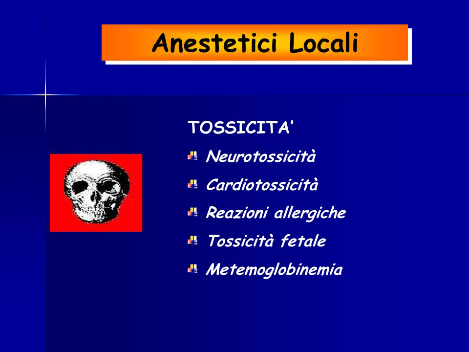 Anestetici Locali TOSSICITA' Neurotossicità Cardiotossicità