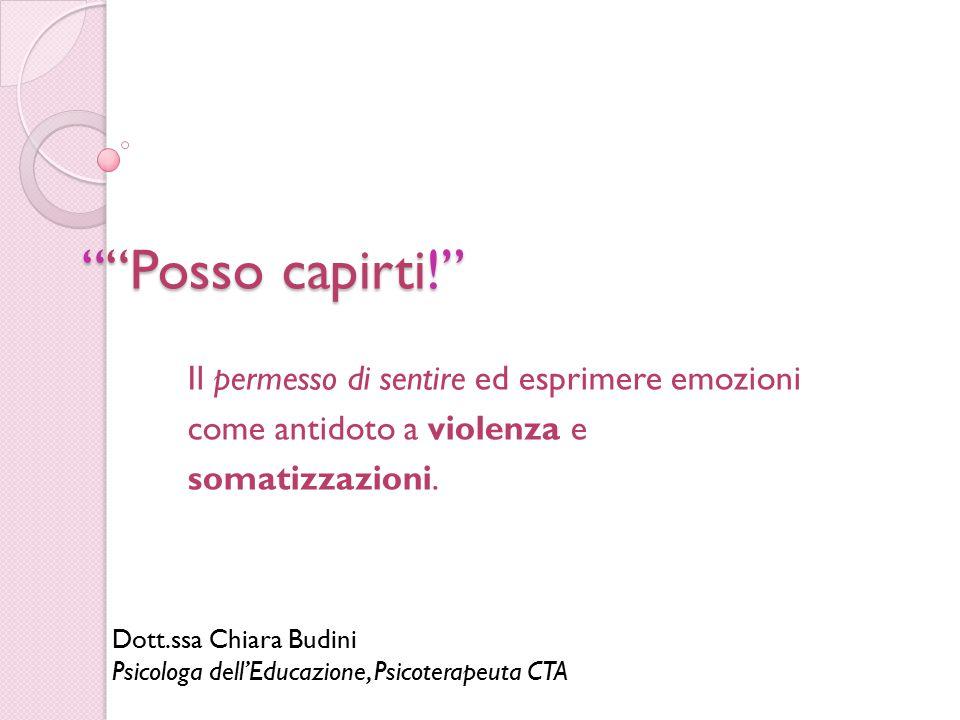 Posso capirti! Il permesso di sentire ed esprimere emozioni come antidoto a violenza e somatizzazioni.