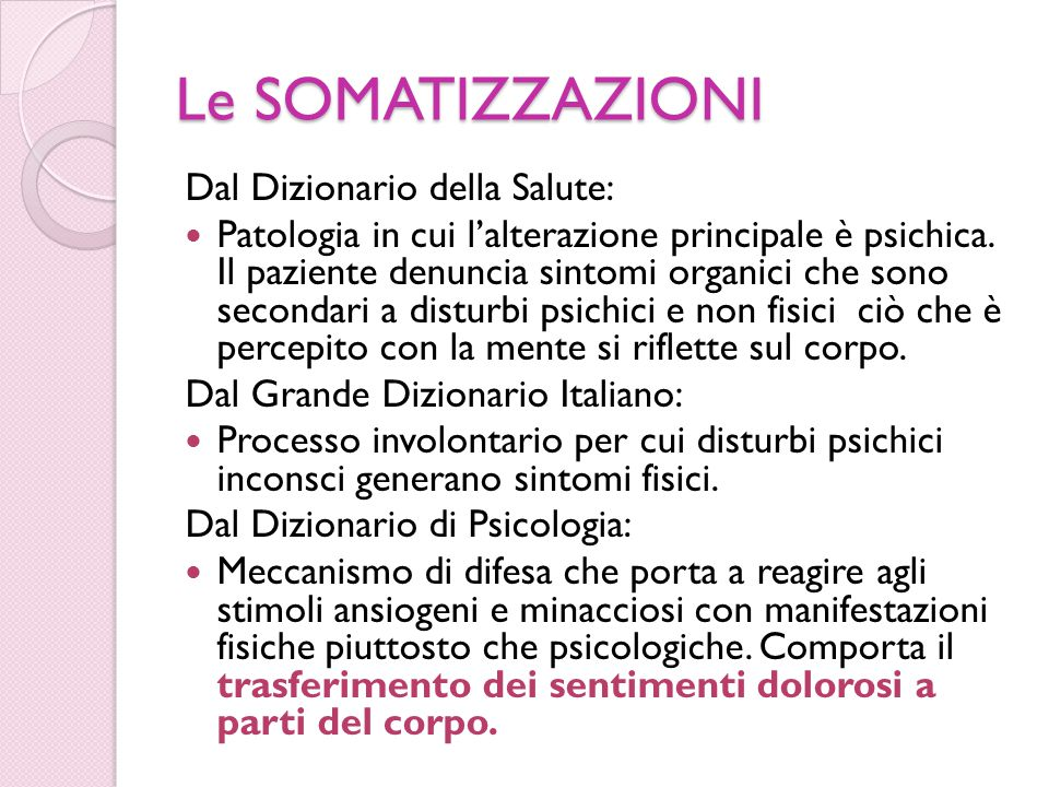 Le SOMATIZZAZIONI Dal Dizionario della Salute: