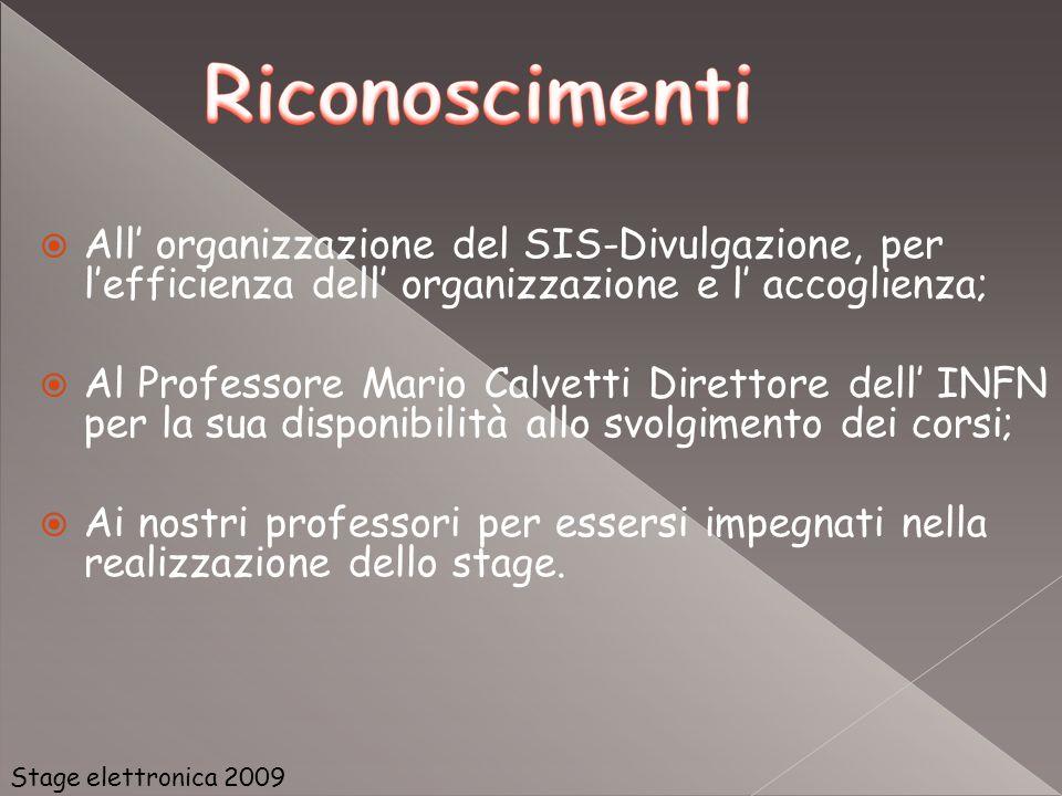 All' organizzazione del SIS-Divulgazione, per l'efficienza dell' organizzazione e l' accoglienza;