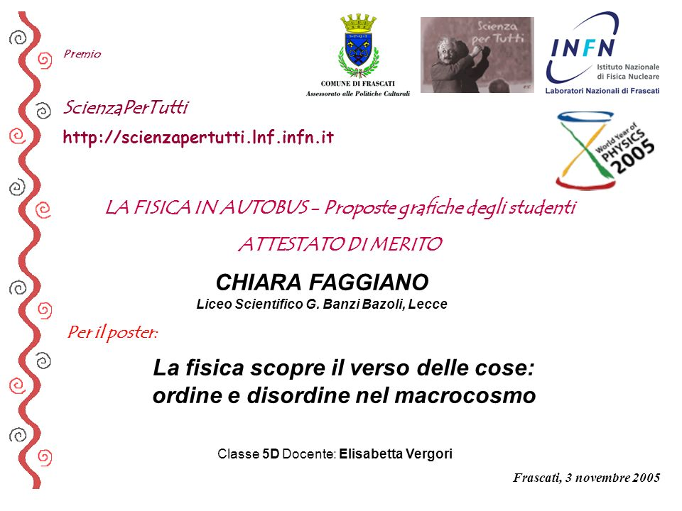 Premio ScienzaPerTutti http://scienzapertutti.lnf.infn.it. LA FISICA IN AUTOBUS - Proposte grafiche degli studenti.