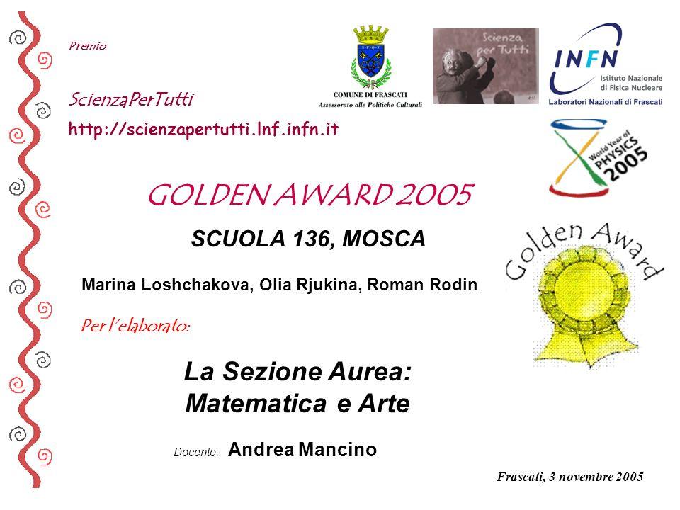 GOLDEN AWARD 2005 La Sezione Aurea: Matematica e Arte