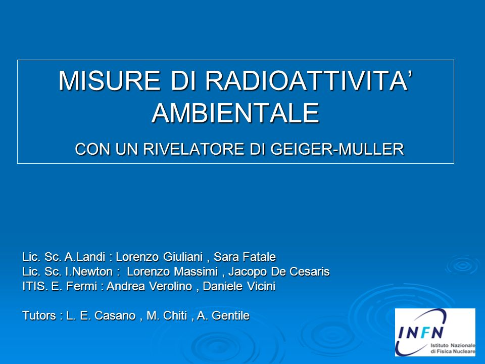 MISURE DI RADIOATTIVITA' AMBIENTALE CON UN RIVELATORE DI GEIGER-MULLER