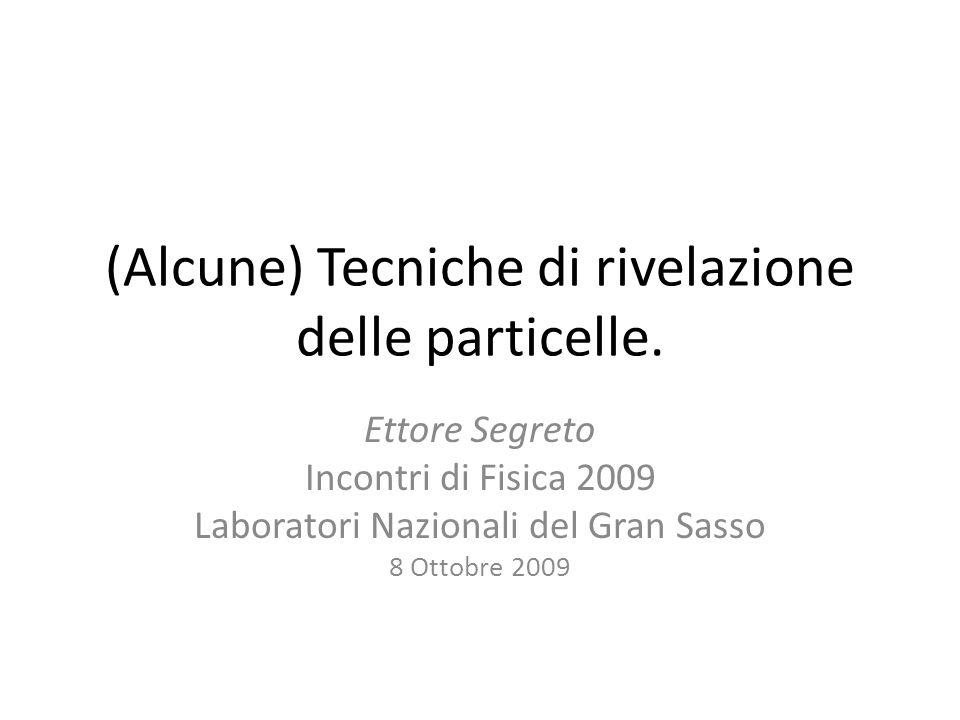 (Alcune) Tecniche di rivelazione delle particelle.