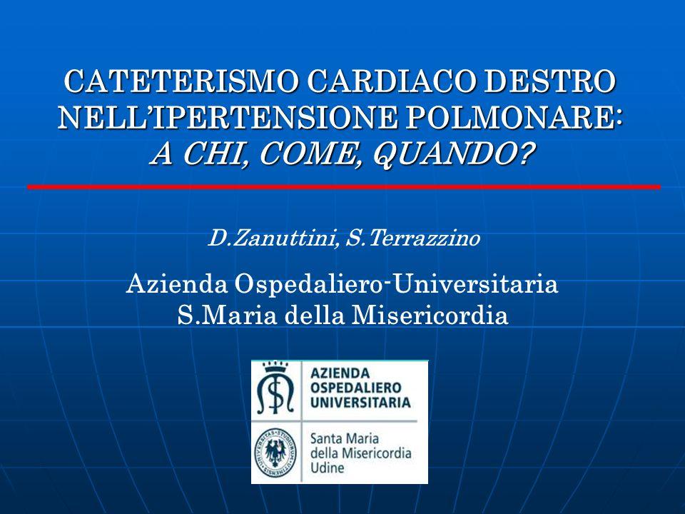 CATETERISMO CARDIACO DESTRO NELL'IPERTENSIONE POLMONARE: A CHI, COME, QUANDO