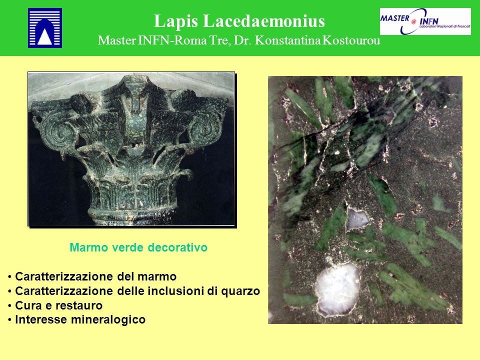 Lapis Lacedaemonius Master INFN-Roma Tre, Dr. Konstantina Kostourou