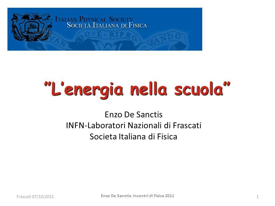 L'energia nella scuola Enzo De Sanctis: Incontri di Fisica 2011
