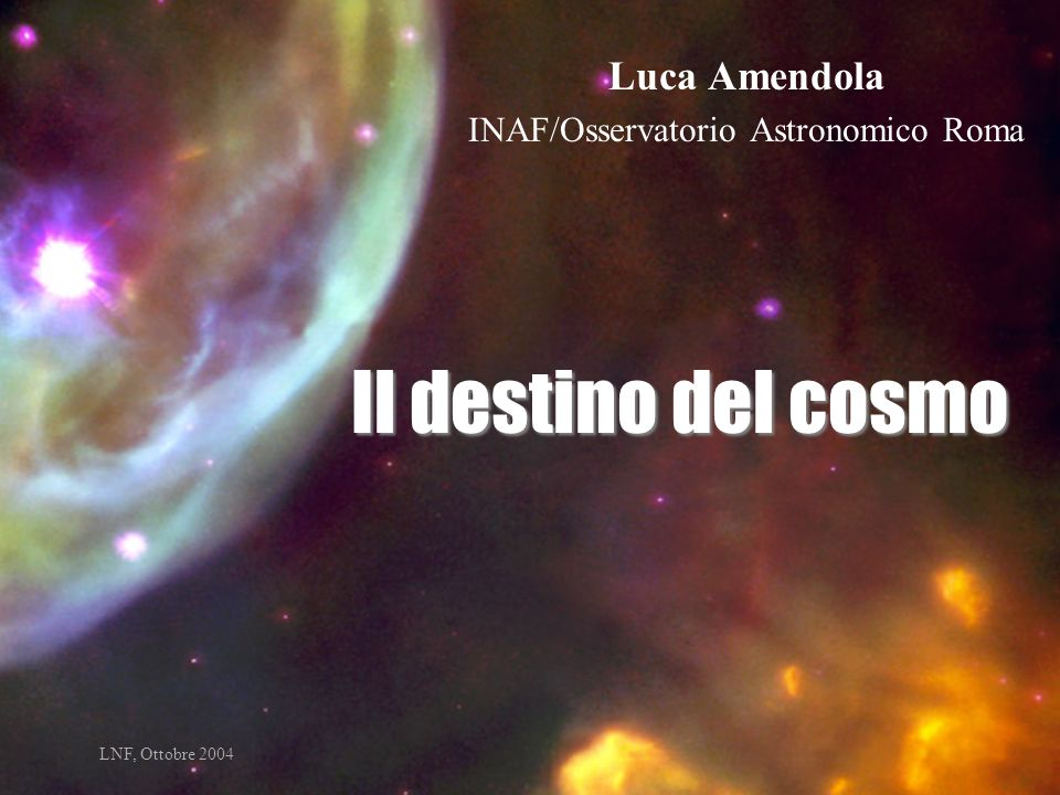 Luca Amendola INAF/Osservatorio Astronomico Roma
