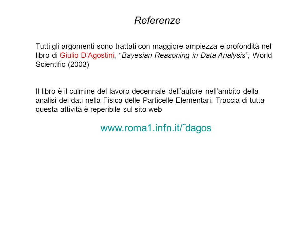 Referenze www.roma1.infn.it/˜dagos