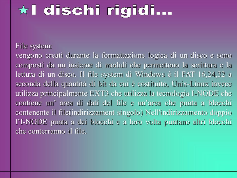 I dischi rigidi... File system: