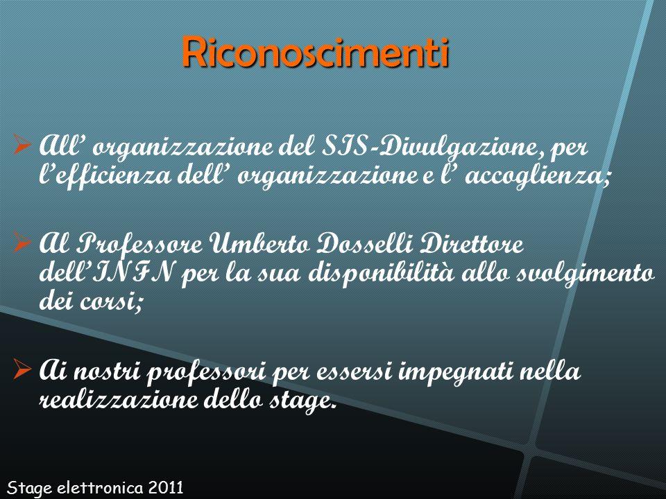 RiconoscimentiAll' organizzazione del SIS-Divulgazione, per l'efficienza dell' organizzazione e l' accoglienza;