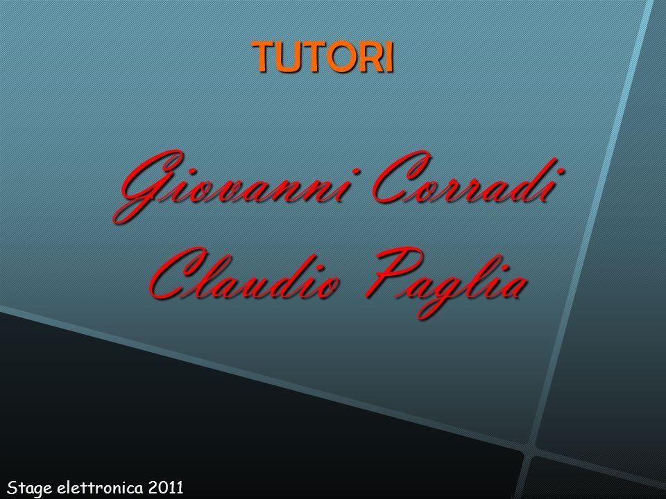 TUTORI Giovanni Corradi Claudio Paglia Stage elettronica 2011 30 30