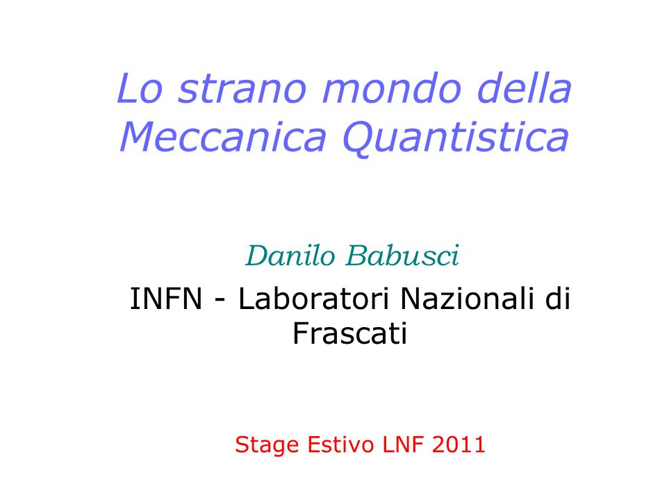 Lo strano mondo della Meccanica Quantistica